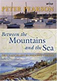 Between the Mountains and the Sea, Peter Pearson, 0862785820