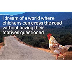 Dream of Chicken Crossing Road Without Motives Questioned Humor Mural Giant Poster 54x36 inch