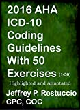 img - for 2016 AHA ICD-10 Coding Guidelines: with 50 Coding Exercises (1-50) (ICD-10 Training) book / textbook / text book