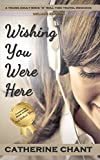 Wishing You Were Here Deluxe Edition: A Young Adult Time Travel Romance (Soul Mates Book 1)