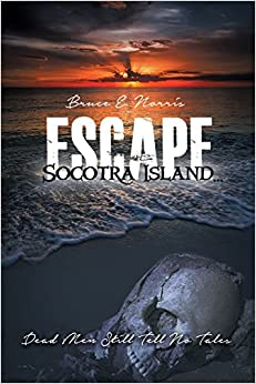 Book Escape Socotra Island... Dead Men Still Tell No Tales