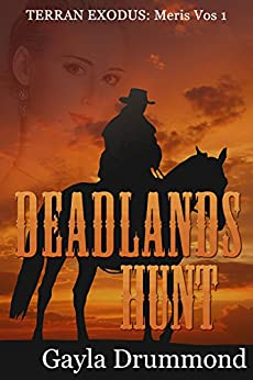 Deadlands Hunt: Meris Vos 1 (Terran Exodus) by [Drummond, Gayla]