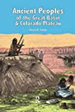 Ancient Peoples of the Great Basin and Colorado Plateau 1st Edition