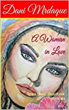 A Woman in Love: Learn about Watercolor  Portraits