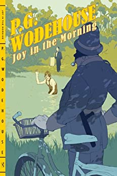 Joy in the Morning (Jeeves and Wooster Book 8) by [Wodehouse, P. G.]