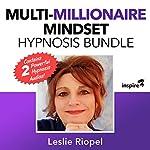 Multi-Millionaire Mindset Hypnosis Bundle   Leslie Riopel