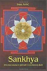 Sankhya: Drevna nauka o prirodi i covekovoj dusi (Serbian Edition)