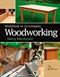 Workbook for MacDonald's Woodworking, 2nd, MacDonald, Nancy, 1133949622