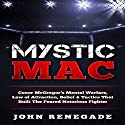 Mystic Mac: Conor McGregor's Mental Warfare, Law of Attraction, Belief & Tactics That Built the Feared Notorious Fighter Audiobook by John Renegade Narrated by Jim D. Johnston