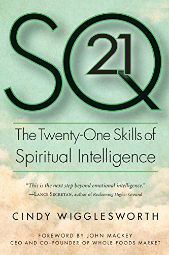 SQ21: The Twenty-One Skills of Spiritual Intelligence