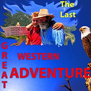 The Last Great Western Adventure Audiobook
