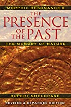 [EBOOK] The Presence of the Past: Morphic Resonance and the Memory of Nature [P.P.T]