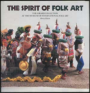 The Spirit of Folk Art: The Girard Collection at the Museum of International Folk Art (Museum International Folk Art)