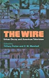 The Wire : Urban Decay and American Television, Potter, Tiffany, 0826423450