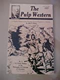 img - for The Pulp Western: A Popular History of the Western Fiction Magazine in America (I.O. Evans Studies in the Philosophy & Criticism of Literature, No) book / textbook / text book