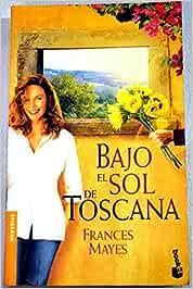 Bajo el sol de Toscana (Booket Logista): Amazon.es: Mayes