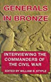 img - for Generals in Bronze: Interviewing the Commanders of the Civil War book / textbook / text book