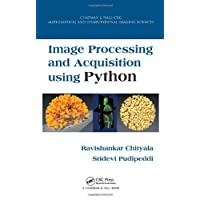 Image Processing and Acquisition using Python: Applications to Medicine and Biology (Chapman & Hall/CRC Mathematical and Computational Imaging Sciences)