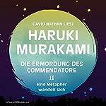 Eine Metapher wandelt sich (Die Ermordung des Commendatore 2) | Haruki Murakami