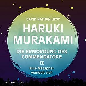 Haruki Murakami - Eine Metapher wandelt sich (Die Ermordung des Commendatore 2)