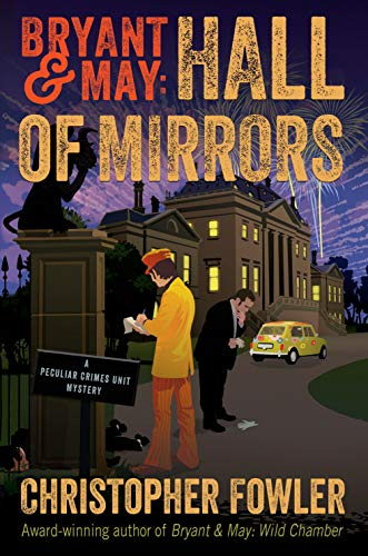 - Bryant & May: Hall of Mirrors: A Peculiar Crimes Unit Mystery