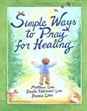 Simple Ways to Pray for Healing