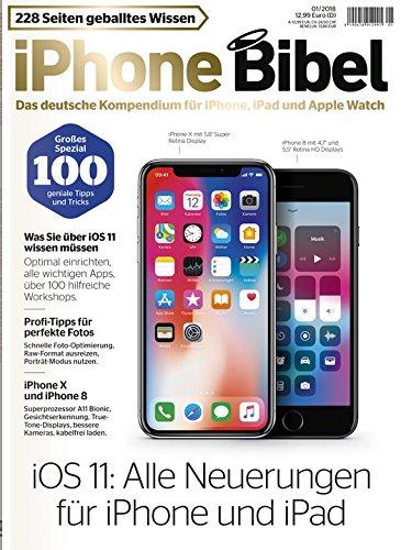 iPhone Bibel 01/2018 - Das Handbuch zum Apple Iphone mit iOS 11
