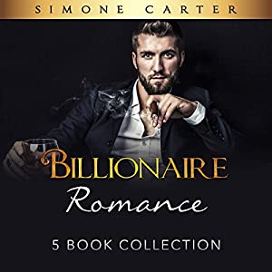 Billionaire Romance: 5 Book Collection Audiobook