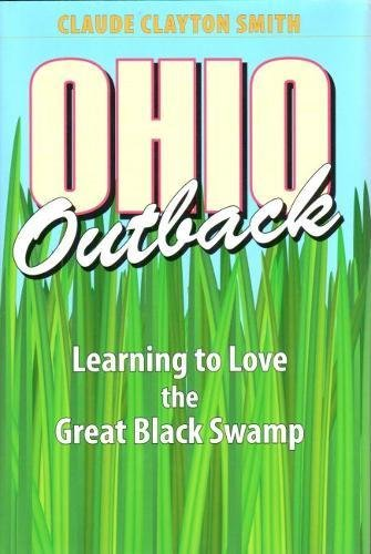 Ohio Outback: Learning to Love the Great Black Swamp pdf