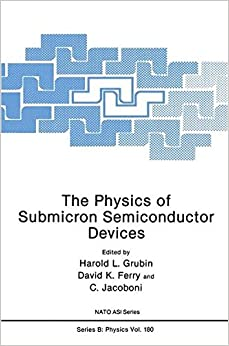 Book The Physics of Submicron Semiconductor Devices (Nato Science Series B:)