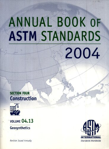 Geosynthetics (Annual Book of ASTM Standards, 2004, Section 4: Construction, Vol. 4.13)