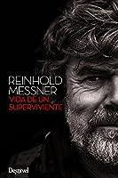Reinhold Messner. Vida De Un Superviviente