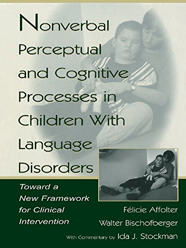 Nonverbal Perceptual and Cognitive Processes in Children With Language Disorders: Toward A New Framework for Clinical intervention Pdf