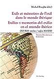 Exils et Mémoire de l'exil Dans les Mondes Ibériques XI-XXIe S : Cultures et Identités, , 287574142X