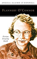 Flannery O'Connor: Fiction Fired by Faith (People of God)