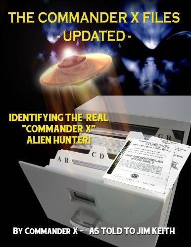 The Commander X Files - Updated: Identifying The Real
