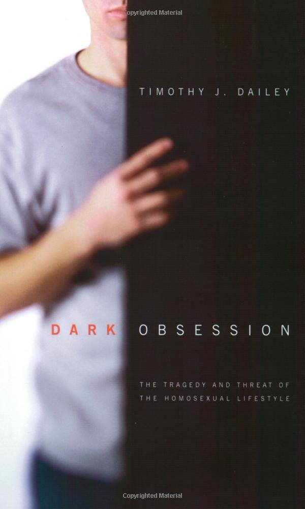 Dark Obsession: The Tragedy and Threat of the Homosexual ...