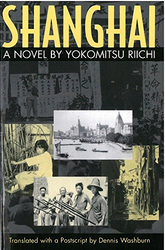 Shanghai: A Novel By Yokomitsu Riichi (Michigan Monograph Series In Japanese Studies)