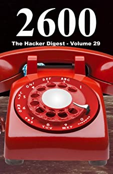 2600: The Hacker Digest - Volume 29 (English Edition) de [2600 Magazine]