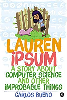 Lauren Ipsum: A Story About Computer Science and Other Improbable Things by [Bueno, Carlos]