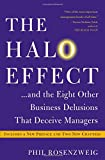 The Halo Effect... and the Eight Other Business Delusions That Deceive Managers