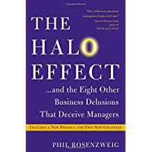 The Halo Effect: and the Eight Other Business Delusions That Deceive Managers