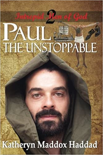 Paul: The Unstoppable: Volume 3 (Intrepid Men of God)