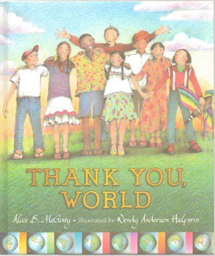 Download Thank You World - A Child Is Thankful for the Special Things in Life, Such As the Sun That Colors the Sky, Clouds That Paint Cotton Pictures and Stars That Shine in Mommy's Eyes - Hardcover - First Edition, 1st Printing 2007 ebook