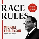 Race Rules: Navigating the Color Line | Michael Eric Dyson