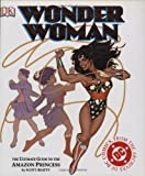 img - for Wonder Woman: The Ultimate Guide to The Amazon Princess book / textbook / text book