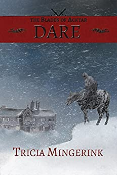 Dare (The Blades of Acktar Book 1) by [Mingerink, Tricia]