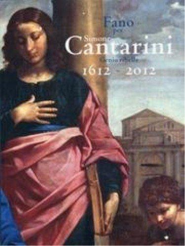 Fano per Simone Cantarini. Genio ribelle 1612 - 2012. aa.vv.