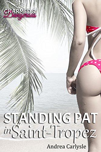 Standing Pat in Saint-Tropez (Charmed & Dangerous) by [Carlysle, Andrea]