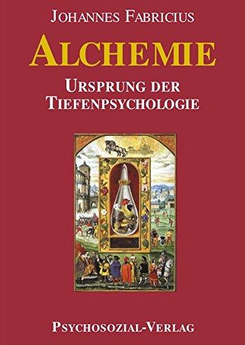 Alchemie: Ursprung der Tiefenpsychologie (Imago) Gebundenes Buch – 1. Juni 2015 Johannes Fabricius Psychosozial-Verlag 383792369X Geschichte / Sonstiges